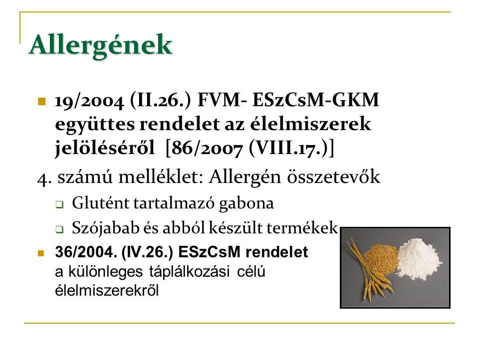 Allergének 19/2004 (II.26.) FVM- ESzCsM-GKM együttes rendelet az élelmiszerek jelöléséről [86/2007 (VIII.17.)]